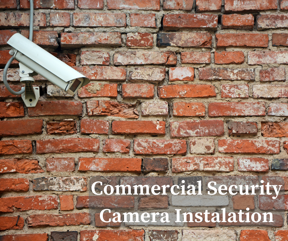 Installing Security Cameras for Your Commercial Property